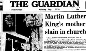 "Murder of Martin Luther King's mother, Guardian 1 July 1974 | Alberta Williams King:  The 70-year-old mother of the late Rev Martin Luther King was shot and killed today as she played the organ for morning service....  Her assailant, a young black man, who eye-witnesses said ""went berserk,"" and who was later reported to have said that ""all Christians"" were his enemies... The attack on Mrs King took place less than 100 yards from where her famous son, killed in 1968 at the age of 39, is…"