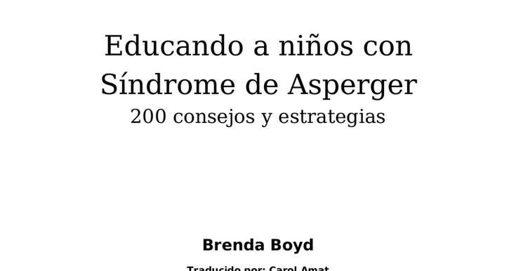 educando-a-ninos-con-sindrome-de-asperger-200-consejos-y-estrategias-brenda-boyd.pdf