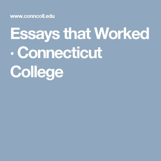 best connecticut colleges ideas university of essays that worked acircmiddot connecticut college