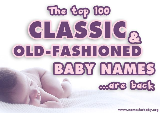Classic baby names, traditional and old fashioned names