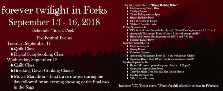 "Forever Twilight in Forks is very excited to offer you a ""Sneak Peek"" at the schedule for our September festival, celebrating the 10th anniversary of the publication of Breaking Dawn. Our VIT Tickets go on sale Friday, Jan 5th, at 10am at www.forevertwilightinForks.com. VIT ticket covers *all* of our major parties, meals & autograph/photograph events this year! Tickets must be purchased online. #fandomisfamily #BreakingDawn10 #ForeverTwilightinForks"
