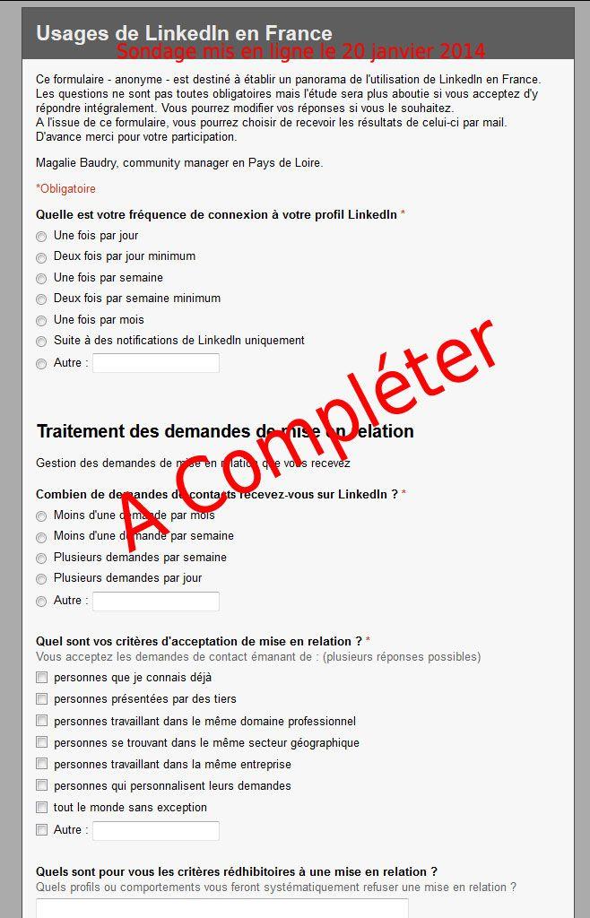 Sondage mis en ligne pour les utilisateurs de LinkedIn France. N'hésitez pas à y répondre et le faire circuler : https://docs.google.com/forms/d/1PNzHWSwwhDAW-pJXqVIvEIErHMbTpDmj7k6m6X0_Ccg/viewform
