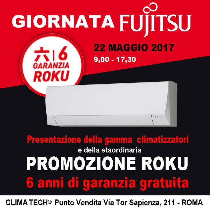 Giornata FUJITSU Lunedì 22 Maggio 2017  ti aspettiamo nel punto vendita CLIMA TECH di Roma-Via Tor Sapienza, 211 .  Sarà  presente in sede il personale Fujitsu per illustrare la gamma dei climatizzatori Fujitsu e soprattutto per illustrare la promozione limitata per avere la  Garanzia gratuita ROKU  di ben 6 anni.   Forniture Condizionamento S.r.l.  Via di Tor Sapienza, 211 - 00155 ROMA -  Tel. 06.22.720.250 - info@ingrossoclima.it