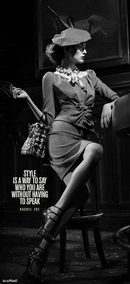Style is a way to say who you are without having to speak - Rachel Zoe -