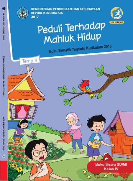 Buku Siswa Tema 3 Peduli Terhadap Makhluk Hidup Kelas 4 Kurikulum 2013 Revisi 2017 Buku Hidup Kurikulum