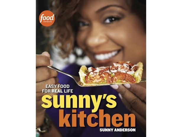 Sunny's Kitchen Cookbook: Kitchens, Recipe, Real Life, Sunnyanderson, Easy Food, Cookbooks, Sunny Anderson, Sunny S Kitchen