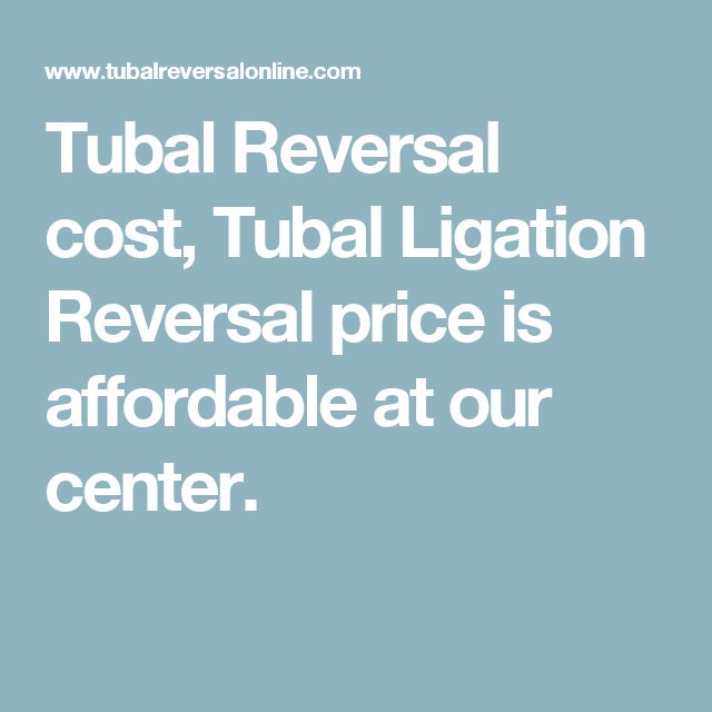 Tubal Reversal cost, Tubal Ligation Reversal price is affordable at our center.