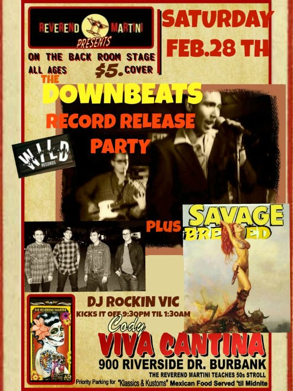 Wild Records recording artists The Downbeats record release Party plus The Savage Breed and DJ Rockin Vic at Reverend Martini Presents @Codys Viva Cantina