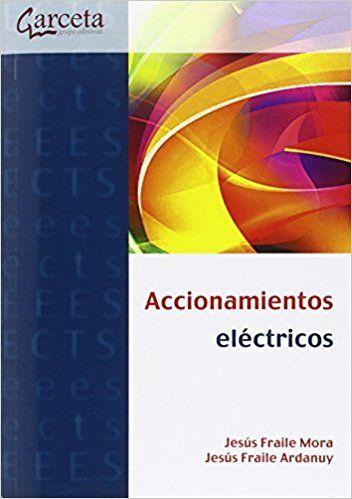 Accionamientos eléctricos Jesús Fraile Mora, Jesús Fraile Ardanuy