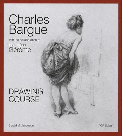 Livre : Drawing course - Charles Bargue with the collaboration of Jean-Léon Gérôme - Charles Bargue and Jean-léon Gérôme - Editions Art Création Réalisation