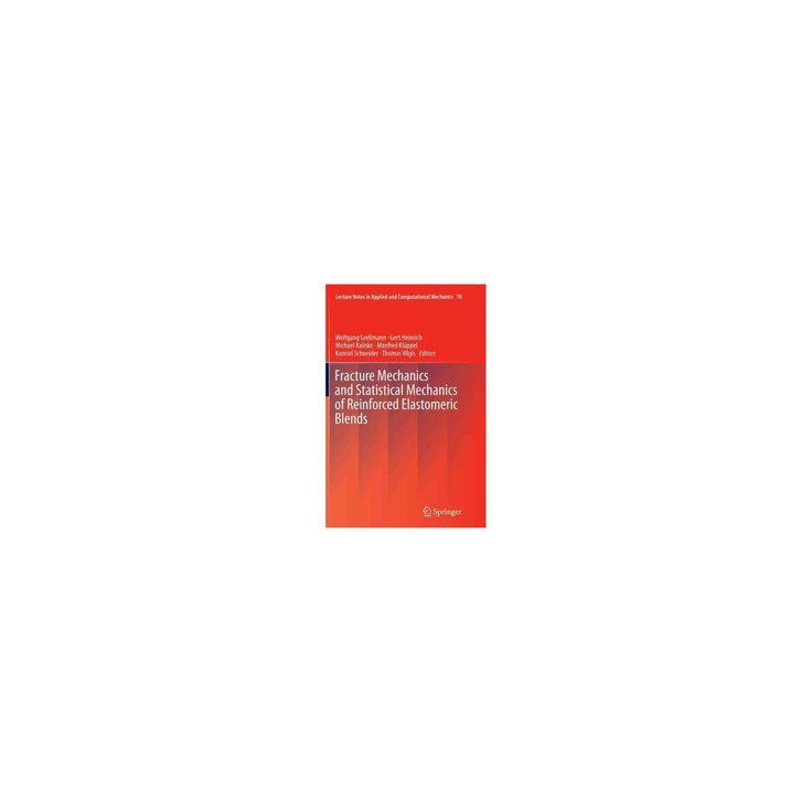 Fracture Mechanics and Statistical Mechanics of Reinforced Elastomeric Blends (Reprint) (Paperback)