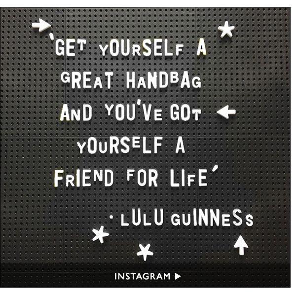 Get yourself a great handbag . . .   Lulu Guinness