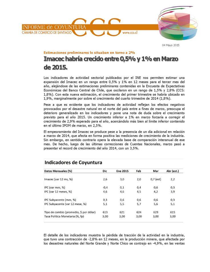 Imacec habría crecido entre 0,5% y 1% en Marzo de 2015  Informe de Coyuntura Económica CCS. Publicado el 04 de mayo del 2015.