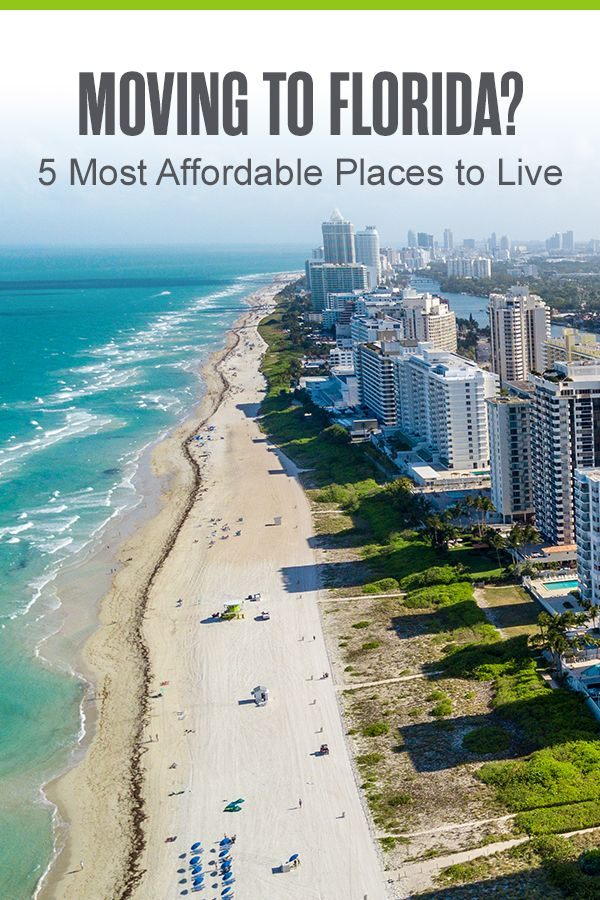5 Most Affordable Places To Live In Florida In 2021 Best Places In Florida Florida Travel Best Places To Move