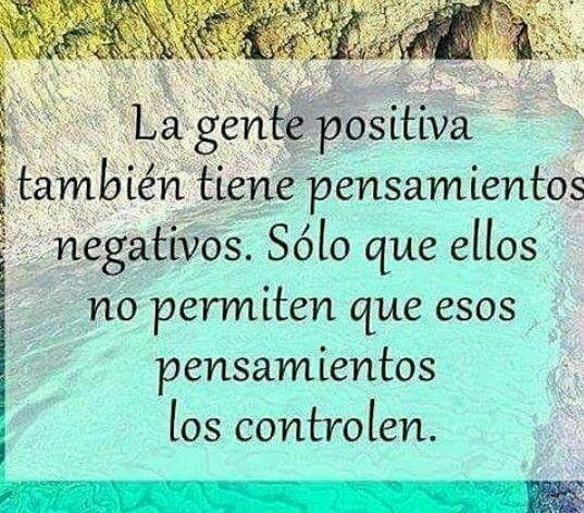 Los pensamientos negativos acaban reforzando los positivos #quotes for geniuses