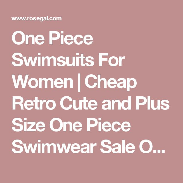 One Piece Swimsuits For Women | Cheap Retro Cute and Plus Size One Piece Swimwear Sale Online Free Shipping - RoseGal.com