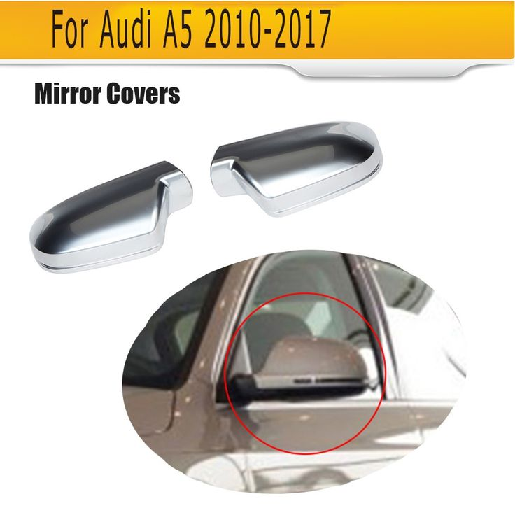 87.36$  Watch here - A5 Chrome Replace car side mirror Housings covers caps for Audi A5 2010 2011 2012 2013 2014 2015 2016 2017 ABS  #buyonline