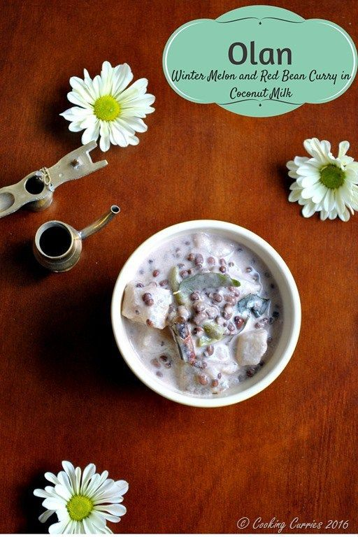 Olan ~ Winter Melon and Red Beans Curry in Coconut Milk Kerala Sadya Recipe Vegetarian | Vegan www.cookingcurrie...