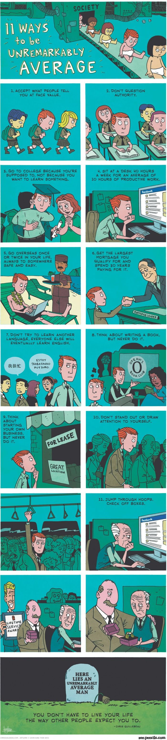 """11 ways to be unremarkably average"" - quote by chris guillebeau, art from zenpencils.com"
