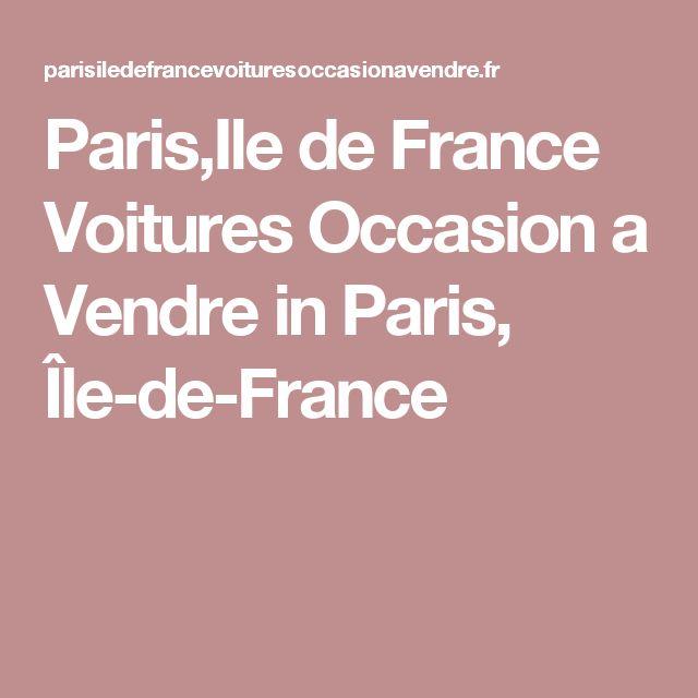 Paris,Ile de France Voitures Occasion a Vendre in Paris, Île-de-France
