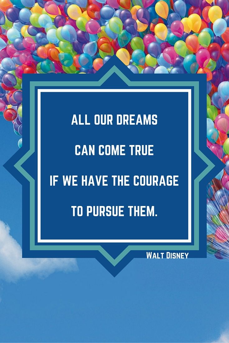 best images about quotes and motivation to be all our dreams can come true if we have the courage to pursue them