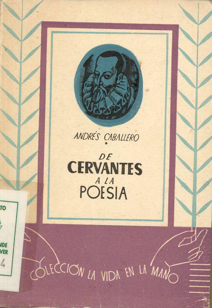 """""""De Cervantes a la poesía: (ensayos literarios)"""", firmado por Andrés Caballero, dibujos de Luis Garay, Madrid, Alhambra, 1944."""