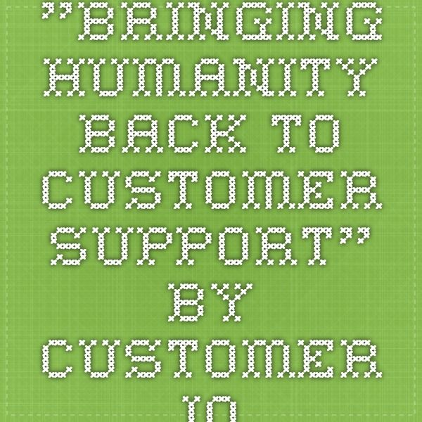 """Bringing humanity back to customer support"" by customer.io"