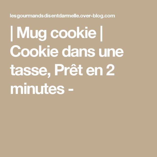| Mug cookie | Cookie dans une tasse, Prêt en 2 minutes -