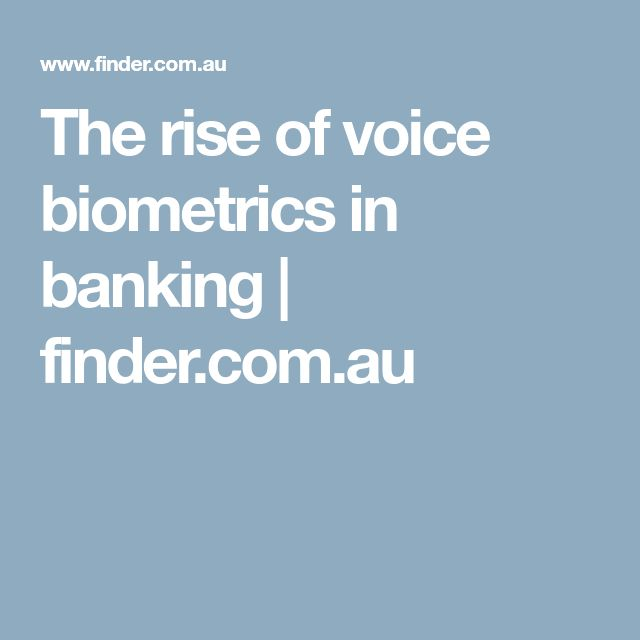 The rise of voice biometrics in banking | finder.com.au