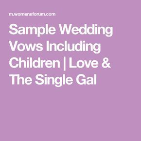 Sample Wedding Vows Including Children   Love & The Single Gal