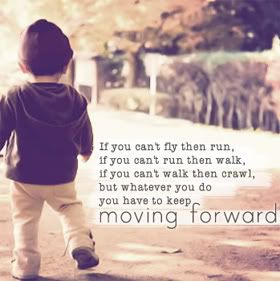 """...keep moving forward."" ~ Martin Luther King Jr."