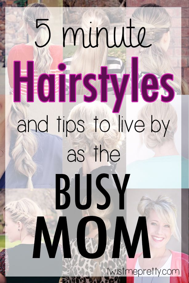 5-Minute Hairstyles and Tips to Live by for the Busy Mom