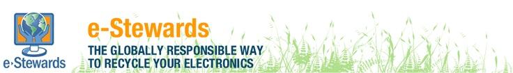 E-Stewards:   Electronics recycling