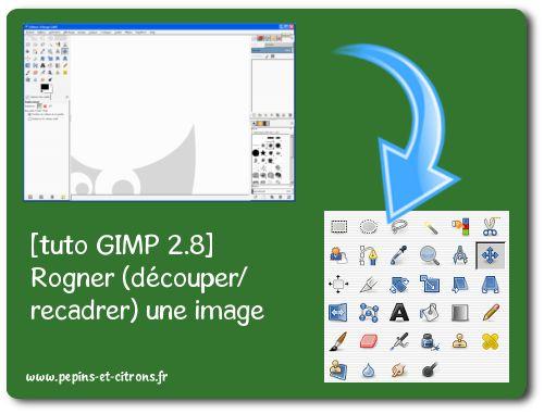 [tuto GIMP 2.8] Rogner (découper/recadrer) une image GIMP - pépins et citrons