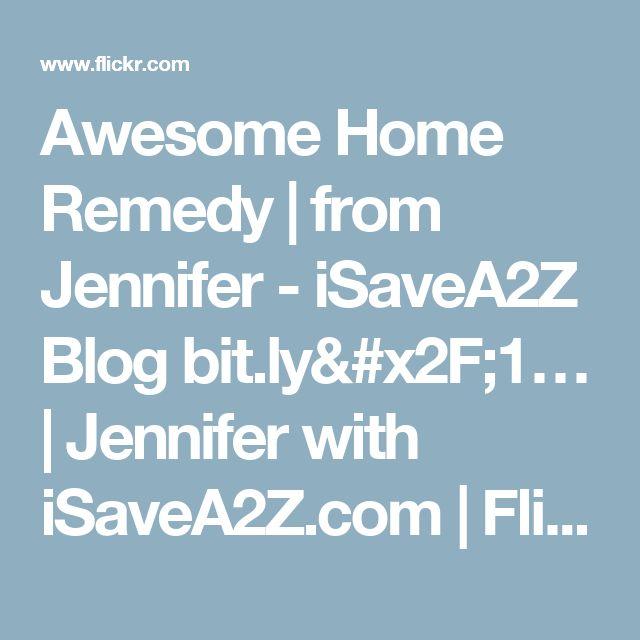 Awesome Home Remedy | from Jennifer - iSaveA2Z Blog bit.ly/1… | Jennifer with iSaveA2Z.com | Flickr