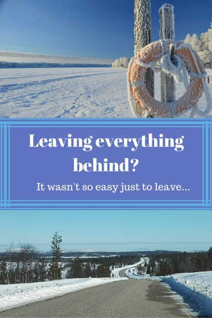 Leaving everything behind and start traveling? How do you deal with it? For me it was harder than I thought!