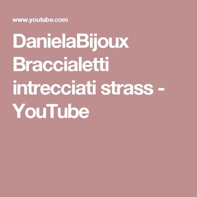 DanielaBijoux Braccialetti intrecciati strass - YouTube