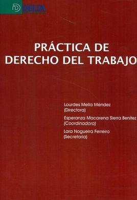Práctica de derecho del trabajo / Lourdes Mella Méndez (directora).     Delta,  2015