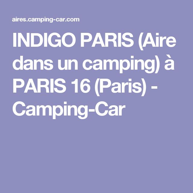 indigo paris aire dans un camping paris 16 paris camping