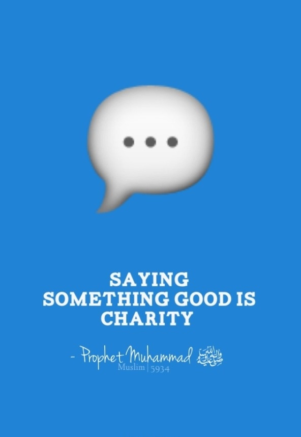 "ISLAMIC Quote: ""Saying Something Good Is Charity."" ~ Prophet Mohammad _____________________________ Reposted by Dr. Veronica Lee, DNP (Depew/Buffalo, NY, US)"