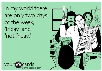 It's Friday, Friday, gotta get down on Friday