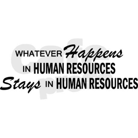 Whatever Happens - Human Resources Magnet on CafePress.com