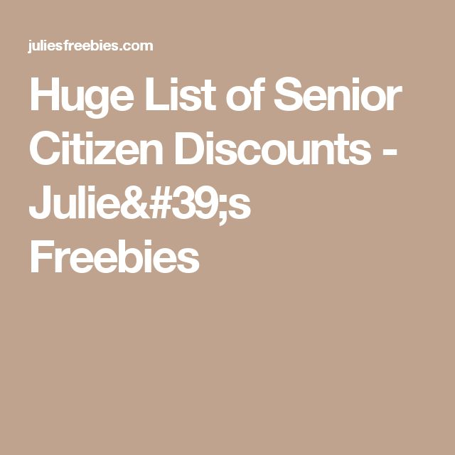 Huge List of Senior Citizen Discounts - Julie's Freebies