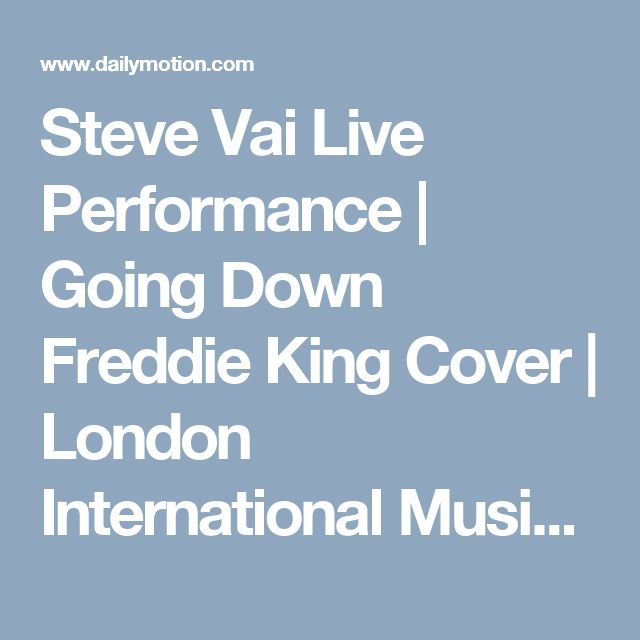 Steve Vai Live Performance | Going Down Freddie King Cover | London International Music Show - Video Dailymotion