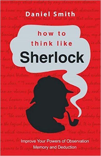 This book will boost your powers of observation, memory, deduction and reasoning…