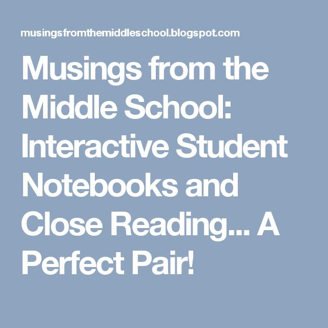 Musings from the Middle School: Interactive Student Notebooks and Close Reading... A Perfect Pair!