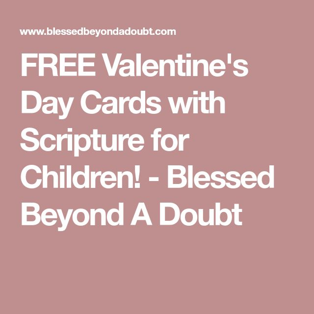 FREE Valentine's Day Cards with Scripture for Children! - Blessed Beyond A Doubt