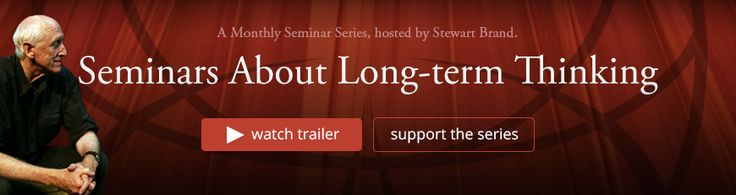 Interval, SF : The Long Now Foundation - Fostering Long-Term Thinking