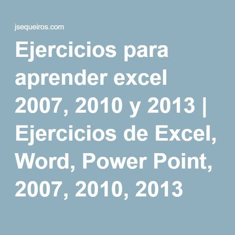 Ejercicios para aprender excel 2007, 2010 y 2013 | Ejercicios de Excel, Word, Power Point, 2007, 2010, 2013