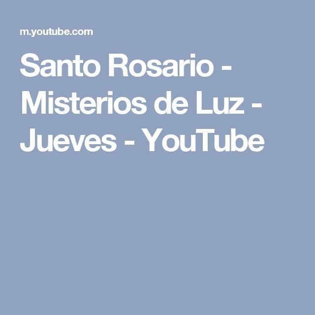 Santo Rosario - Misterios de Luz - Jueves - YouTube
